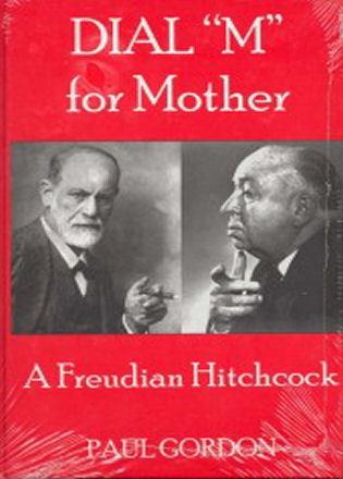 Cover image for the book Dial 'M' for Mother: A Freudian Hitchcock