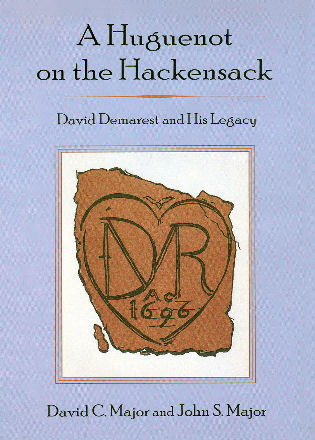 Cover image for the book A Huguenot on the Hackensack: David Demarest and His Legacy