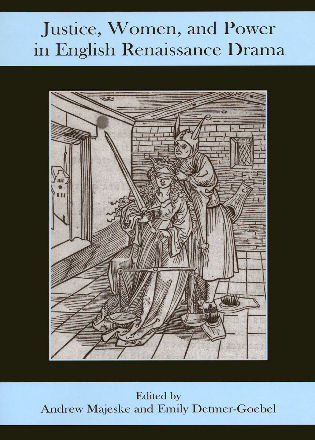 Cover image for the book Justice, Women, and Power in English Renaissance Drama