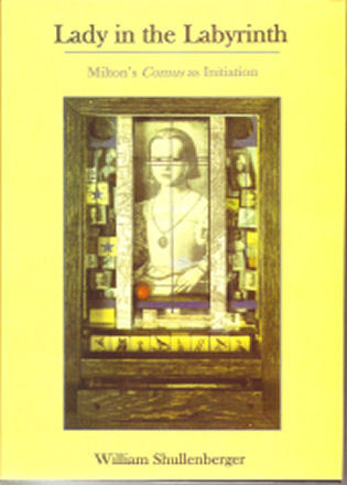 Cover image for the book Lady in the Labyrinth: Milton's Comus as Initiation