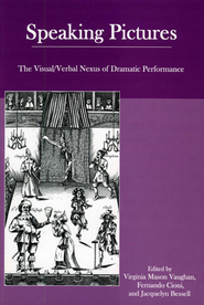 Cover image for the book Speaking Pictures: The Visual/Verbal Nexus of Dramatic Performance
