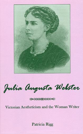 Cover image for the book Julia Augusta Webster: Victorian Aesthetisim and the Woman Writer