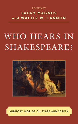 Cover image for the book Who Hears in Shakespeare?: Shakespeare's Auditory World, Stage and Screen