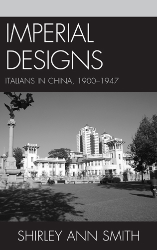 Cover image for the book Imperial Designs: Italians in China 1900–1947