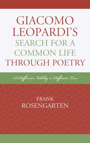 Cover image for the book Giacomo Leopardi's Search For A Common Life Through Poetry: A Different Nobility, A Different Love
