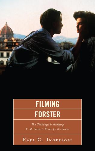 Cover image for the book Filming Forster: The Challenges of Adapting E.M. Forster's Novels for the Screen