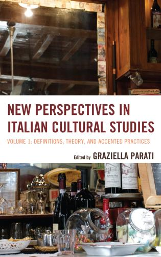 Cover image for the book New Perspectives in Italian Cultural Studies: Definition, Theory, and Accented Practices, Volume 1