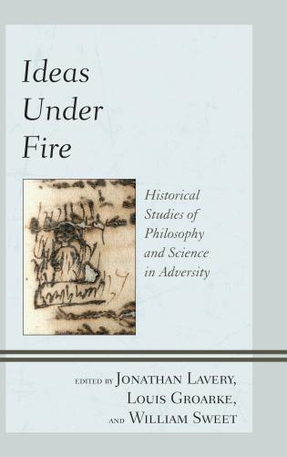 Cover image for the book Ideas under Fire: Historical Studies of Philosophy and Science in Adversity