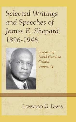 Cover image for the book Selected Writings and Speeches of James E. Shepard, 1896–1946: Founder of North Carolina Central University