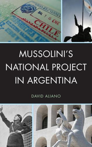 Cover image for the book Mussolini's National Project in Argentina
