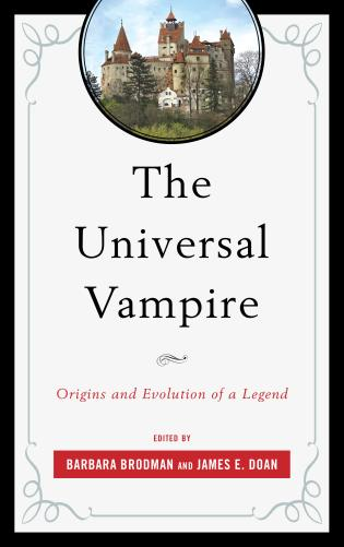 Cover image for the book The Universal Vampire: Origins and Evolution of a Legend