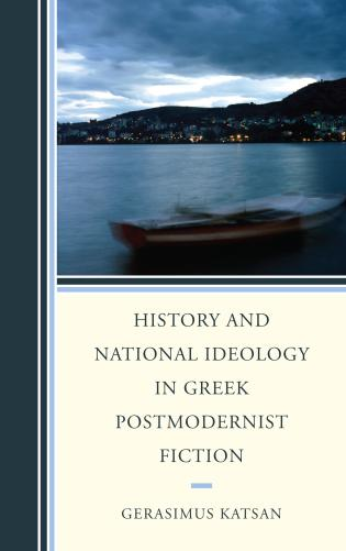 Cover image for the book History and National Ideology in Greek Postmodernist Fiction
