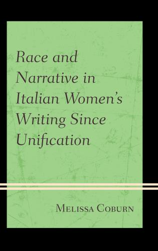 Cover image for the book Race and Narrative in Italian Women's Writing Since Unification