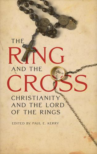 Cover image for the book The Ring and the Cross: Christianity and the Lord of the Rings