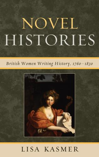 Cover image for the book Novel Histories: British Women Writing History, 1760-1830