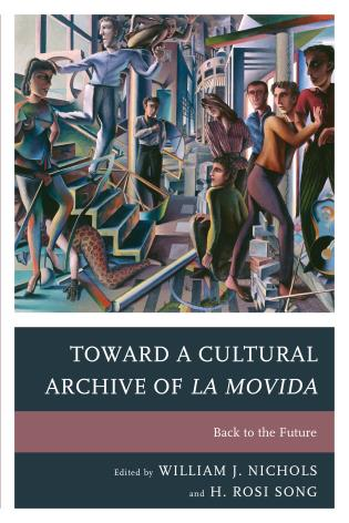 Cover image for the book Toward a Cultural Archive of la Movida: Back to the Future