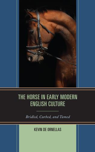 Cover image for the book The Horse in Early Modern English Culture: Bridled, Curbed, and Tamed