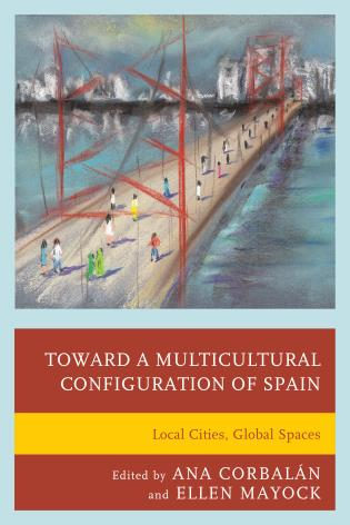 Cover image for the book Toward a Multicultural Configuration of Spain: Local Cities, Global Spaces