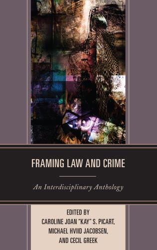 Cover image for the book Framing Law and Crime: An Interdisciplinary Anthology