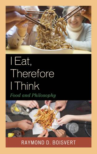 Cover image for the book I Eat, Therefore I Think: Food and Philosophy