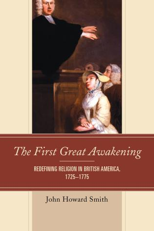 Cover image for the book The First Great Awakening: Redefining Religion in British America, 1725–1775
