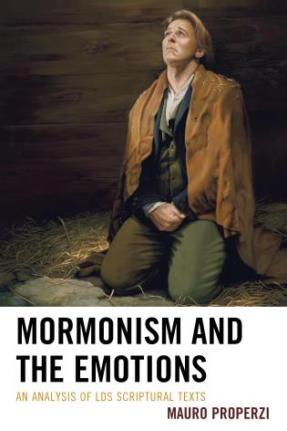 Cover image for the book Mormonism and the Emotions: An Analysis of LDS Scriptural Texts