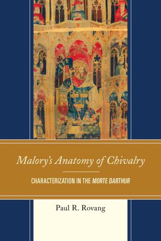 Cover image for the book Malory's Anatomy of Chivalry: Characterization in the Morte Darthur