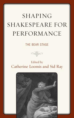 Cover image for the book Shaping Shakespeare for Performance: The Bear Stage