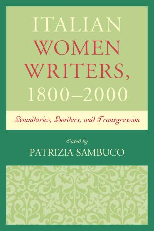 Cover image for the book Italian Women Writers, 1800–2000: Boundaries, Borders, and Transgression