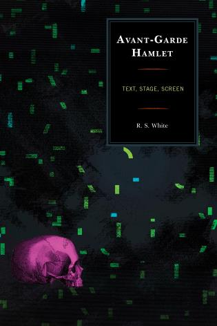 Cover image for the book Avant-Garde Hamlet: Text, Stage, Screen