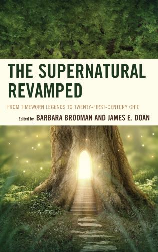 Cover image for the book The Supernatural Revamped: From Timeworn Legends to Twenty-First-Century Chic