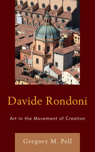 Cover image for the book Davide Rondoni: Art in the Movement of Creation