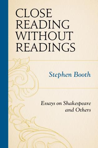 Cover image for the book Close Reading without Readings: Essays on Shakespeare and Others