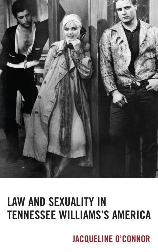 Cover image for the book Law and Sexuality in Tennessee Williams's America