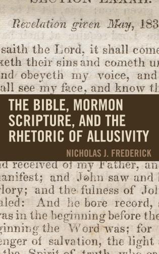 Cover image for the book The Bible, Mormon Scripture, and the Rhetoric of Allusivity