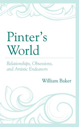 Cover image for the book Pinter's World: Relationships, Obsessions, and Artistic Endeavors