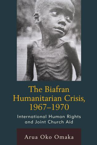 The Biafran Humanitarian Crisis, 1967–1970: International