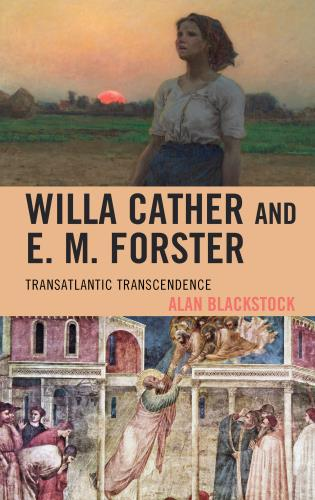 Cover image for the book Willa Cather and E. M. Forster: Transatlantic Transcendence