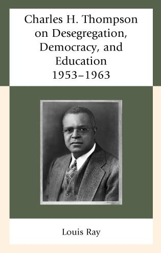 Cover image for the book Charles H. Thompson on Desegregation, Democracy, and Education: 1953–1963