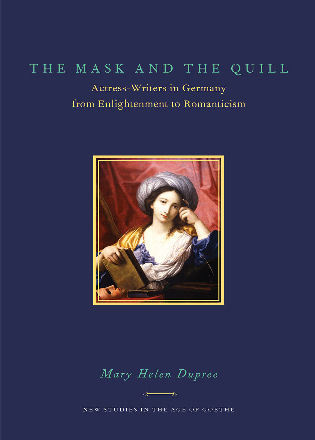 Cover image for the book The Mask and the Quill: Actress-Writers in Germany from Enlightenment to Romanticism