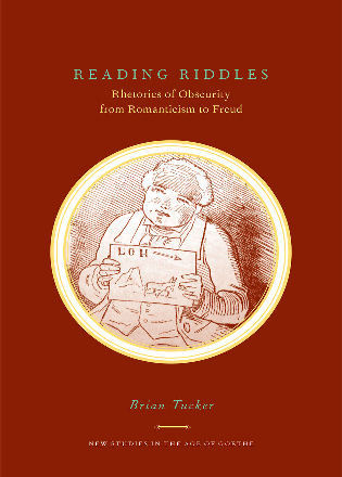Cover image for the book Reading Riddles: Rhetorics of Obscurity from Romanticism to Freud