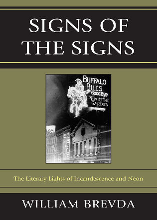 Cover image for the book Signs of the Signs: The Literary Lights of Incandescence and Neon
