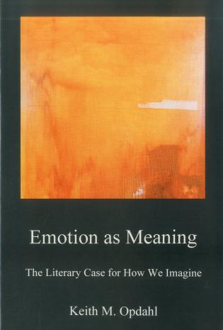 Cover image for the book Emotion as Meaning: The Literary Case for How We Imagine