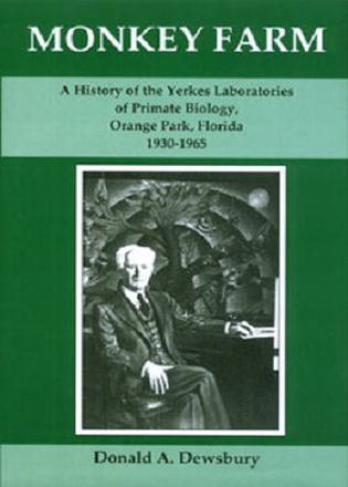 Cover image for the book Monkey Farm: A History of the Yerkes Laboratories of Primate Biology, Orange Park, Florida, 1930-1965