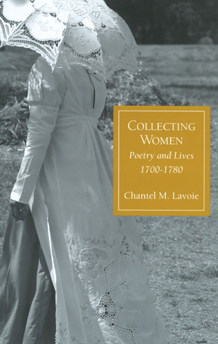 Cover image for the book Collecting Women: Poetry and Lives, 1700-1780