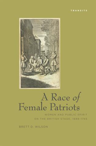 Cover image for the book A Race Of Female Patriots: Women and Public Spirit on the British Stage, 1688–1745