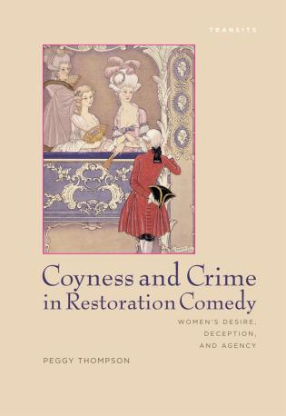Cover image for the book Coyness and Crime in Restoration Comedy: Women's Desire, Deception, and Agency