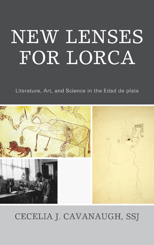 Cover image for the book New Lenses For Lorca: Literature, Art, and Science in the Edad de plata