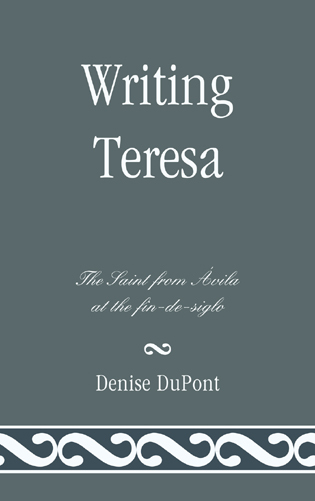 Cover image for the book Writing Teresa: The Saint from Avila at the fin-de-siglo