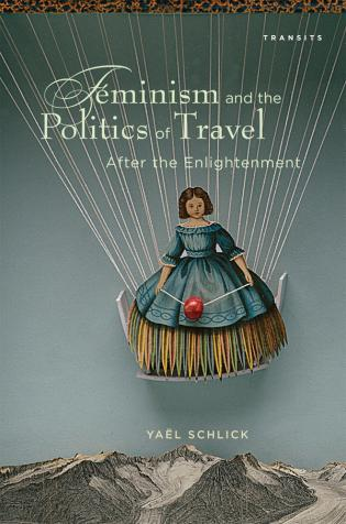 Cover image for the book Feminism and the Politics of Travel after the Enlightenment